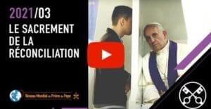 La Vidéo du Pape – mars 2021 – Le sacrement de la réconciliation